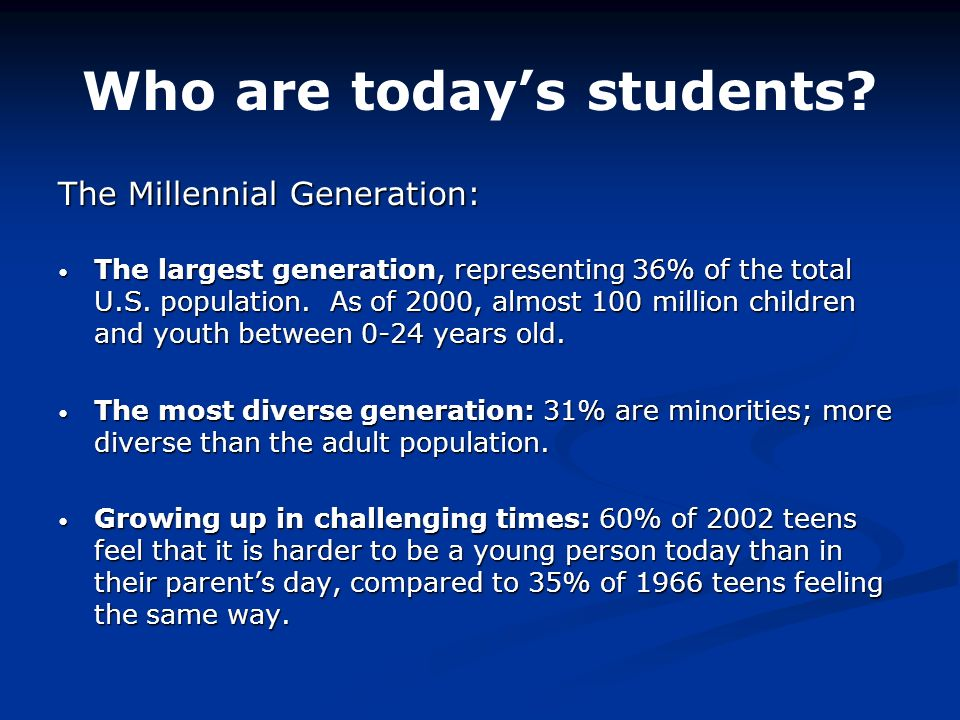 Who are todays students.