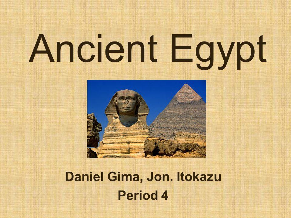 Ancient Egypt Daniel Gima, Jon. Itokazu Period 4