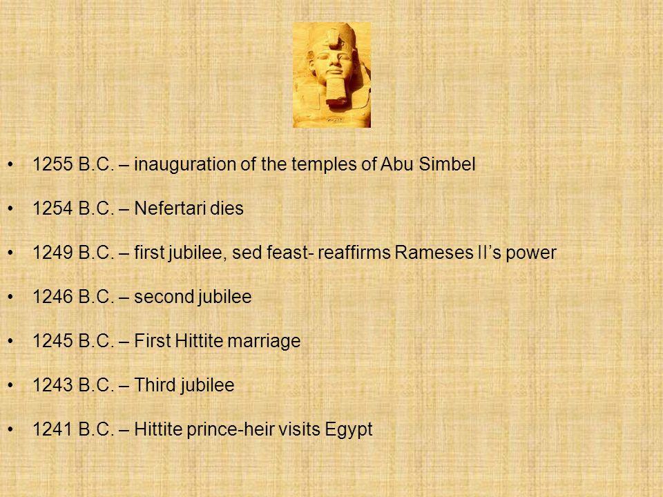 1255 B.C. – inauguration of the temples of Abu Simbel 1254 B.C.
