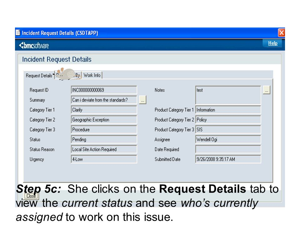 Step 5c: She clicks on the Request Details tab to view the current status and see whos currently assigned to work on this issue.