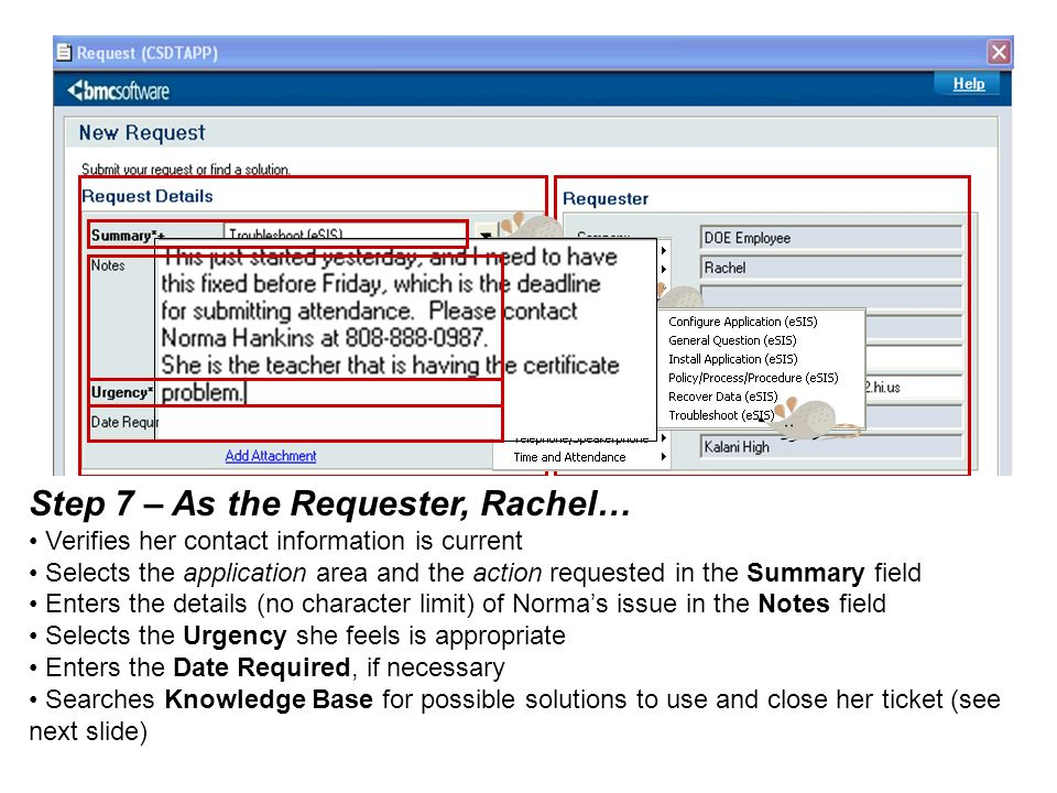 Step 7 – As the Requester, Rachel… Verifies her contact information is current Selects the application area and the action requested in the Summary fi