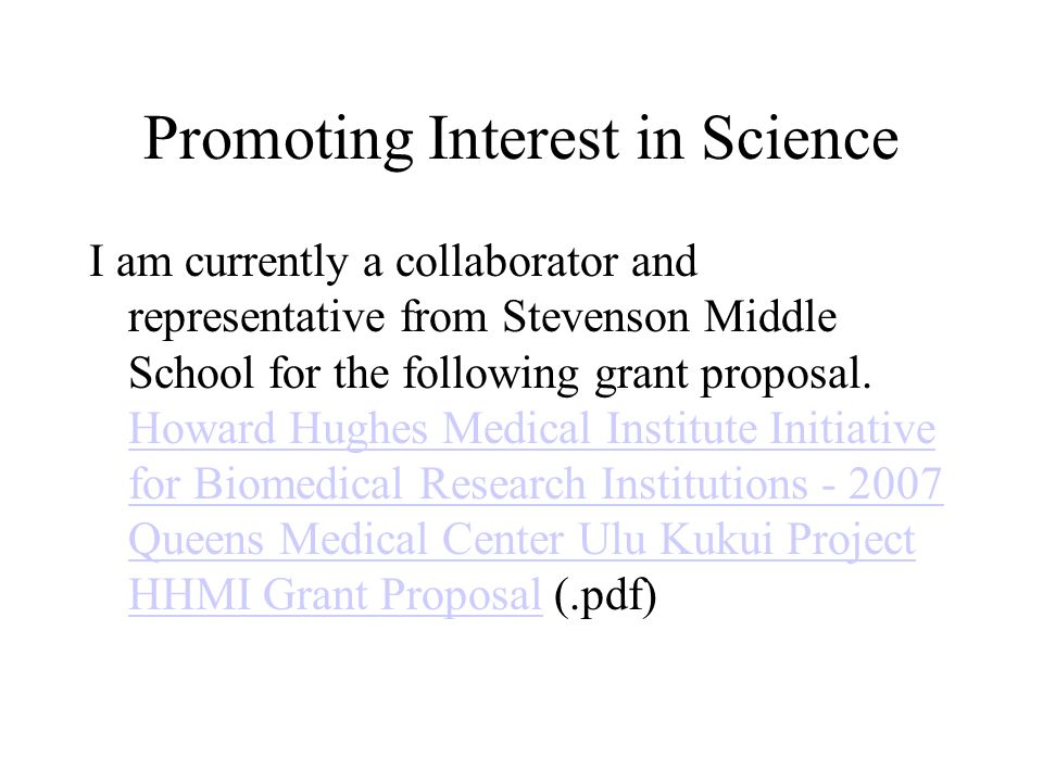 Promoting Interest in Science I am currently a collaborator and representative from Stevenson Middle School for the following grant proposal. Howard H