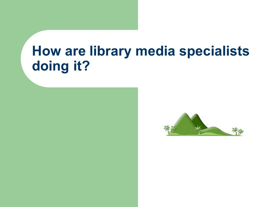 How are library media specialists doing it?