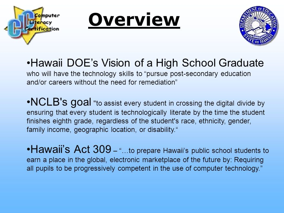 Hawaii DOEs Vision of a High School Graduate who will have the technology skills to pursue post-secondary education and/or careers without the need fo