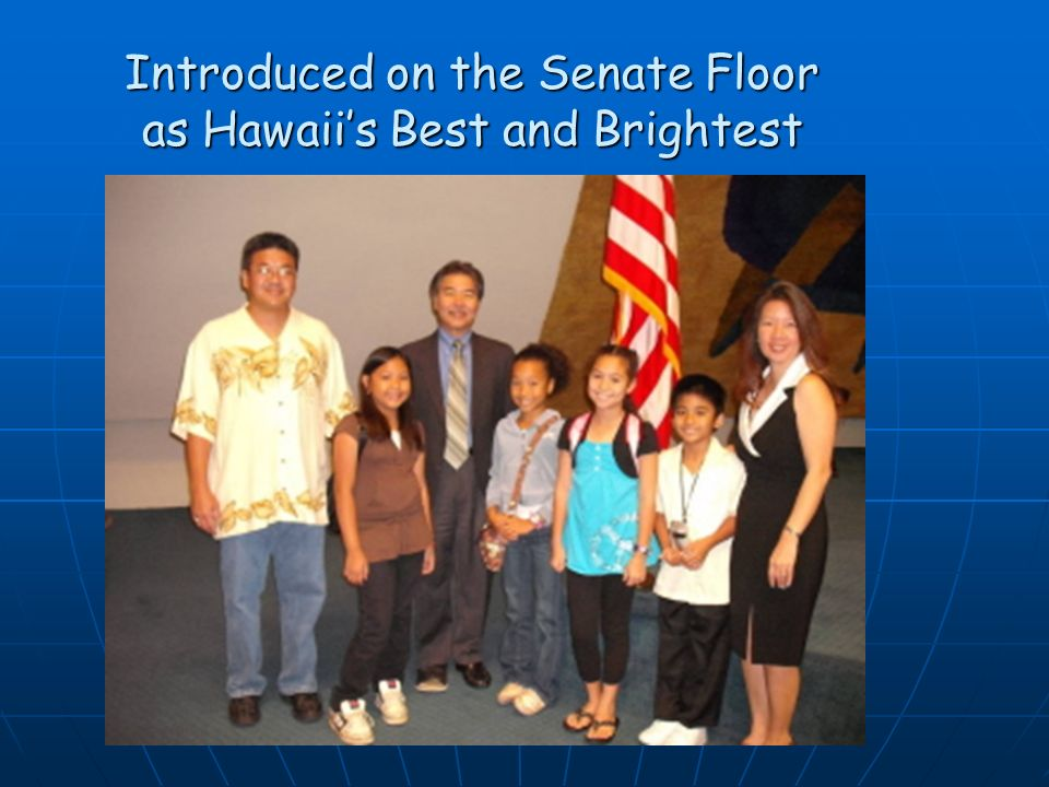 Introduced on the Senate Floor as Hawaiis Best and Brightest