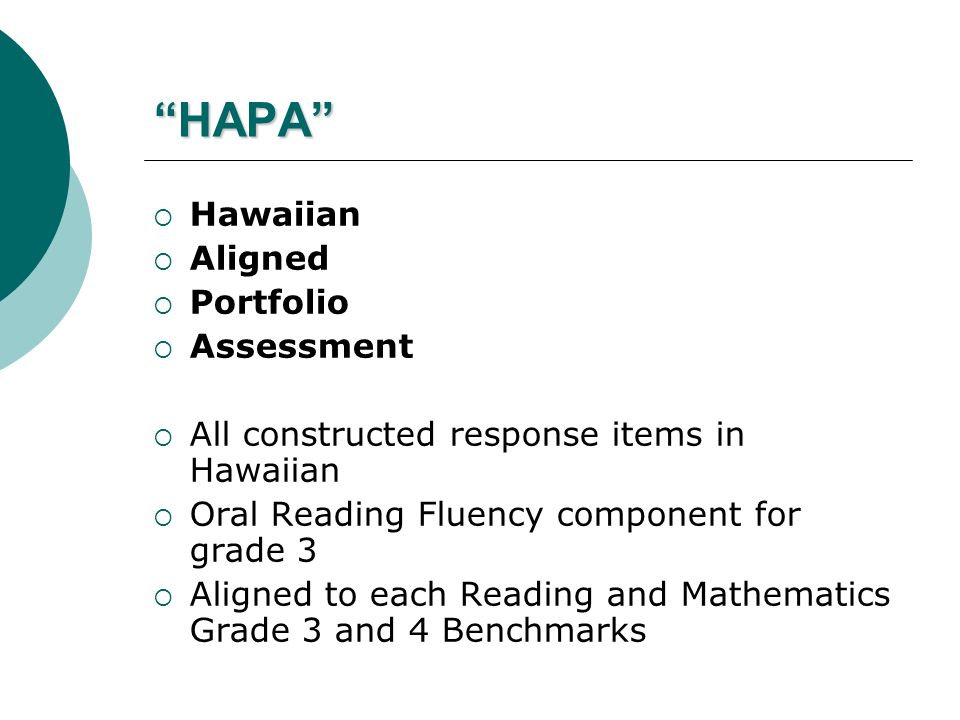 HAPA Hawaiian Aligned Portfolio Assessment All constructed response items in Hawaiian Oral Reading Fluency component for grade 3 Aligned to each Readi