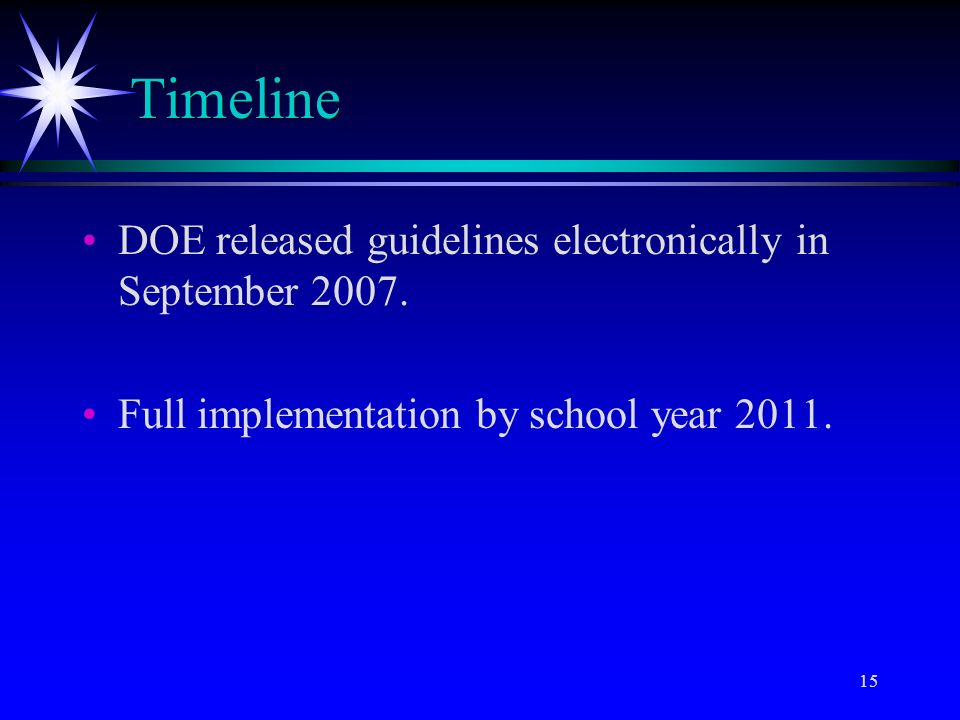 15 Timeline DOE released guidelines electronically in September 2007.