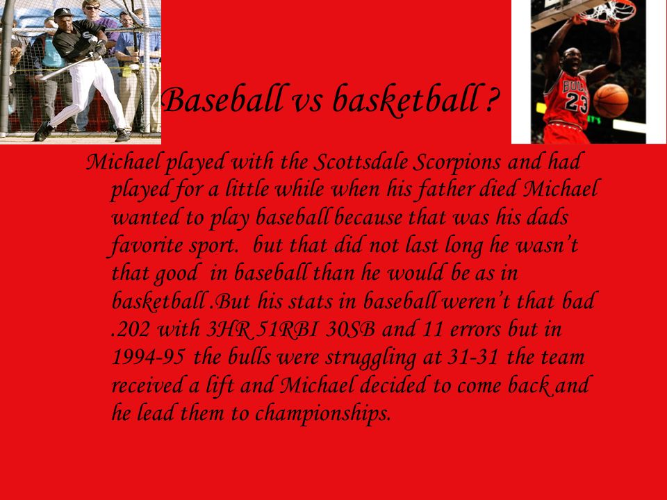 Career On 2003 Michael was put into the hall of fame the scouts has been watching Michael since he was playing with a basketball.