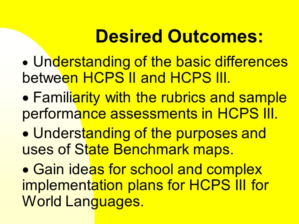 Desired Outcomes: Understanding of the basic differences between HCPS II and HCPS III.