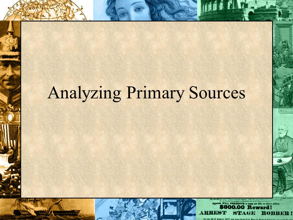 Primary & Secondary Sources Primary sources are historical documents, written accounts by first-hand witnesses, or objects that have survived from the past.