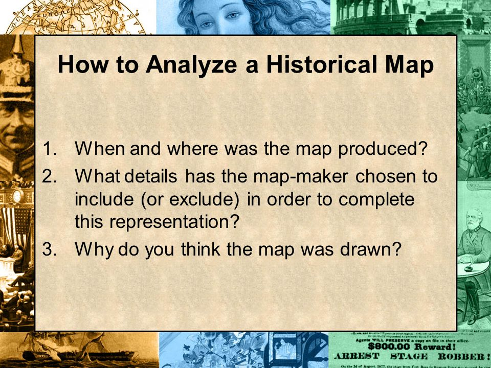 1.When and where was the map produced? 2.What details has the map-maker chosen to include (or exclude) in order to complete this representation? 3.Why