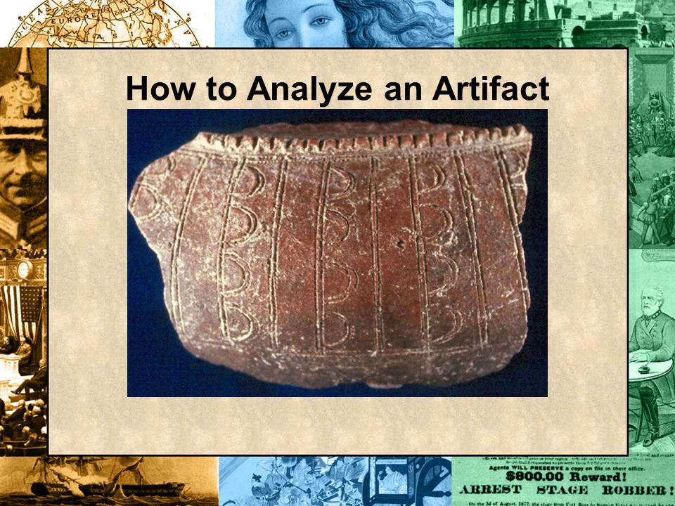 How to Analyze an Artifact