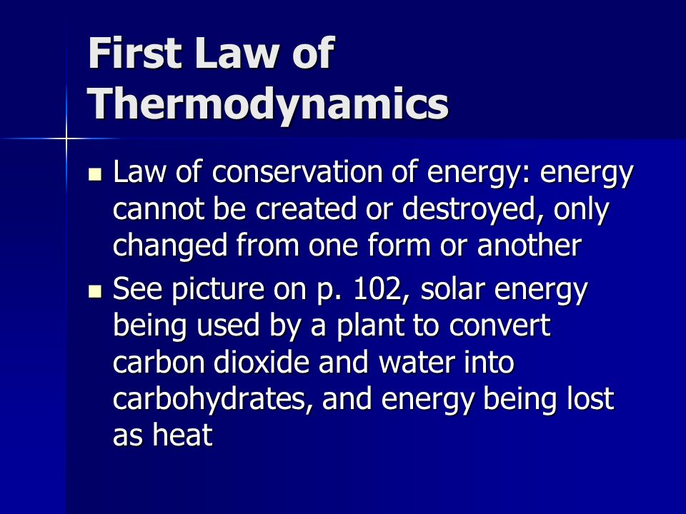Laws of Thermodynamics These two laws explain why energy flows in ecosystems and cells These two laws explain why energy flows in ecosystems and cells