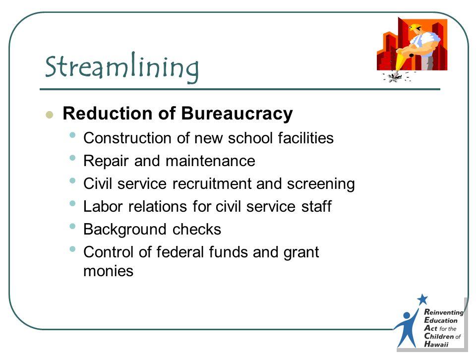 Streamlining Reduction of Bureaucracy Construction of new school facilities Repair and maintenance Civil service recruitment and screening Labor relat