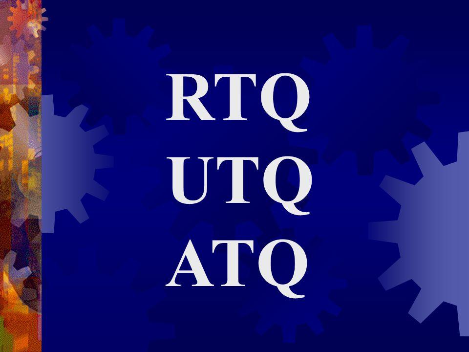 RTQ UTQ ATQ