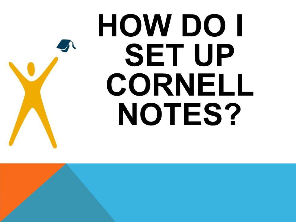 HOW DO I SET UP CORNELL NOTES?