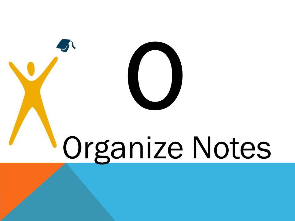 O Organize Notes