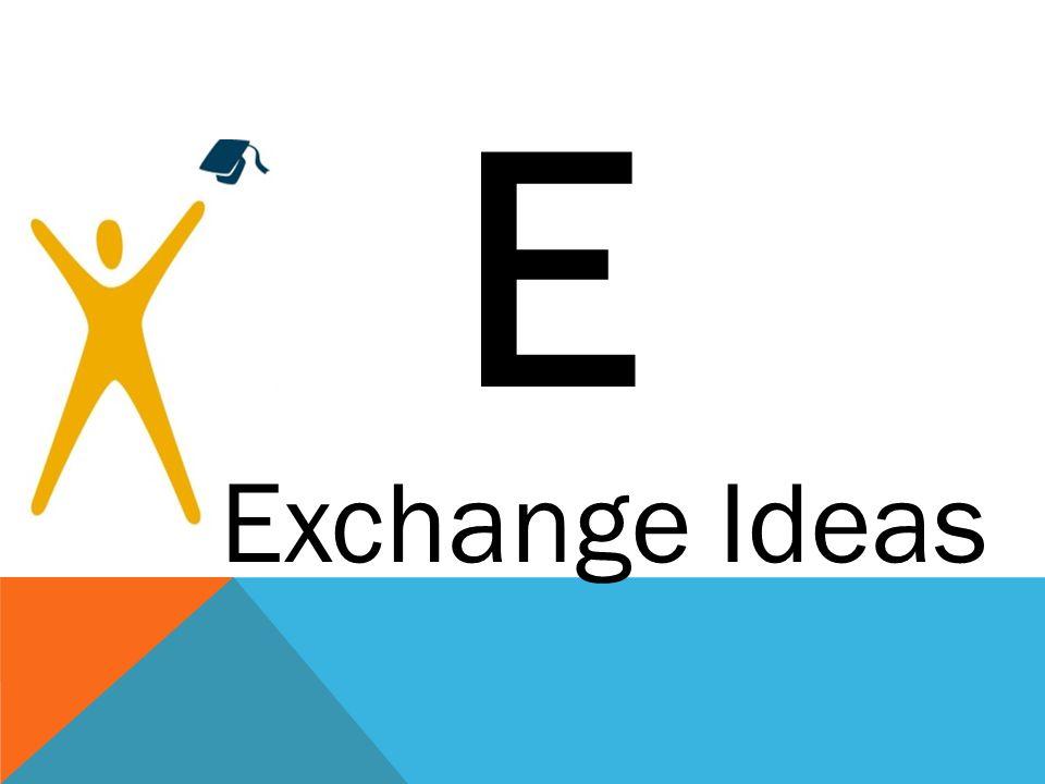 E Exchange Ideas