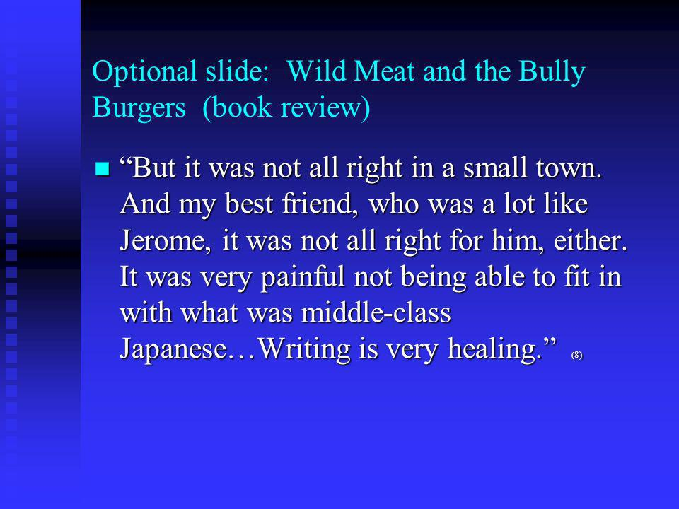 Optional slide: Wild Meat and the Bully Burgers (book review) My youngers sister and I were very much like our mother: talk too much, wore strange clothes, did strange things.