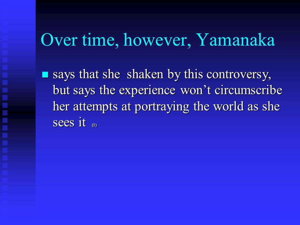 Yamanakas thoughts on controversy This has frightened me, …its gotten very personal.