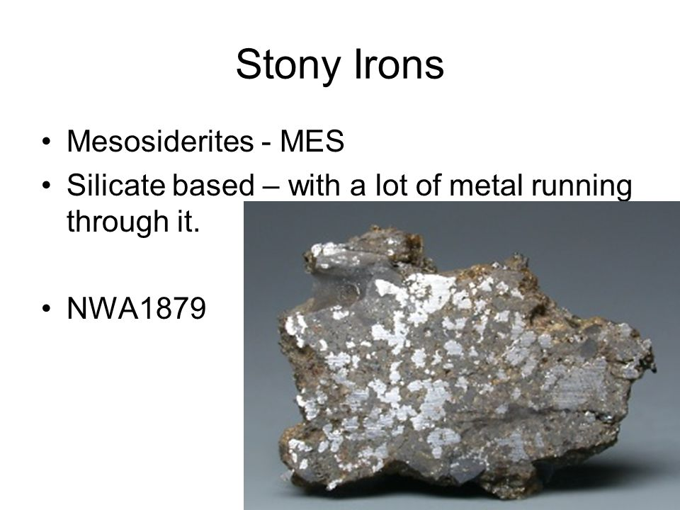 Stony Irons Mesosiderites - MES Silicate based – with a lot of metal running through it. NWA1879
