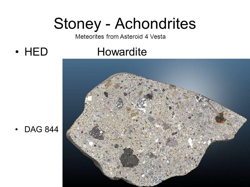 Stoney - Achondrites HED Howardite DAG 844 Meteorites from Asteroid 4 Vesta