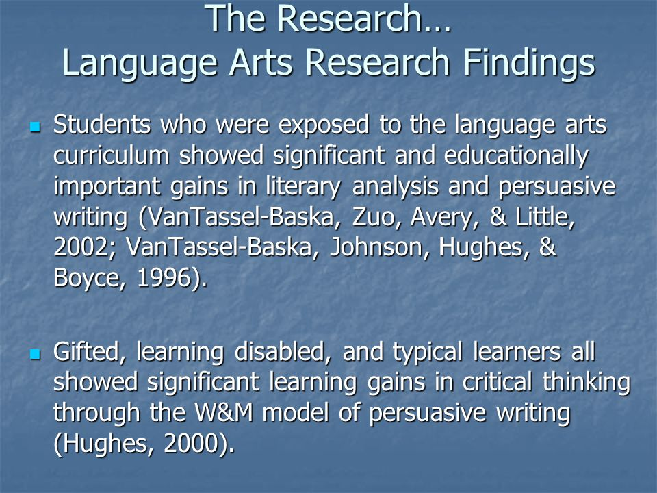 The Research… Language Arts Research Findings Students who were exposed to the language arts curriculum showed significant and educationally important