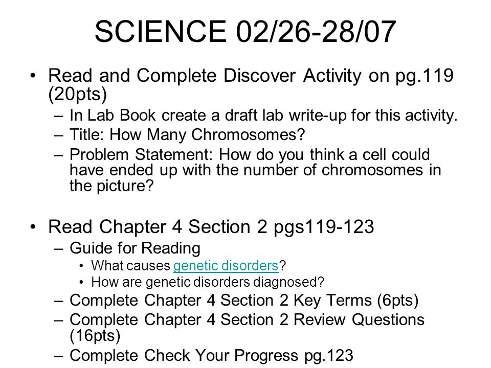 SCIENCE 02/26-28/07 Read and Complete Discover Activity on pg.119 (20pts) –In Lab Book create a draft lab write-up for this activity.