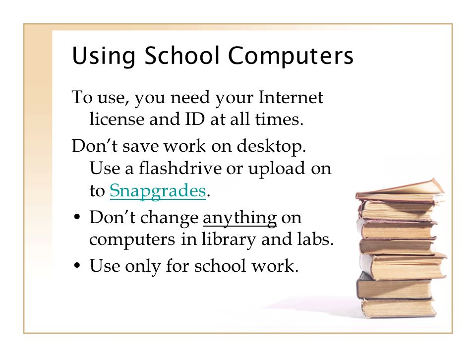 Using School Computers To use, you need your Internet license and ID at all times.