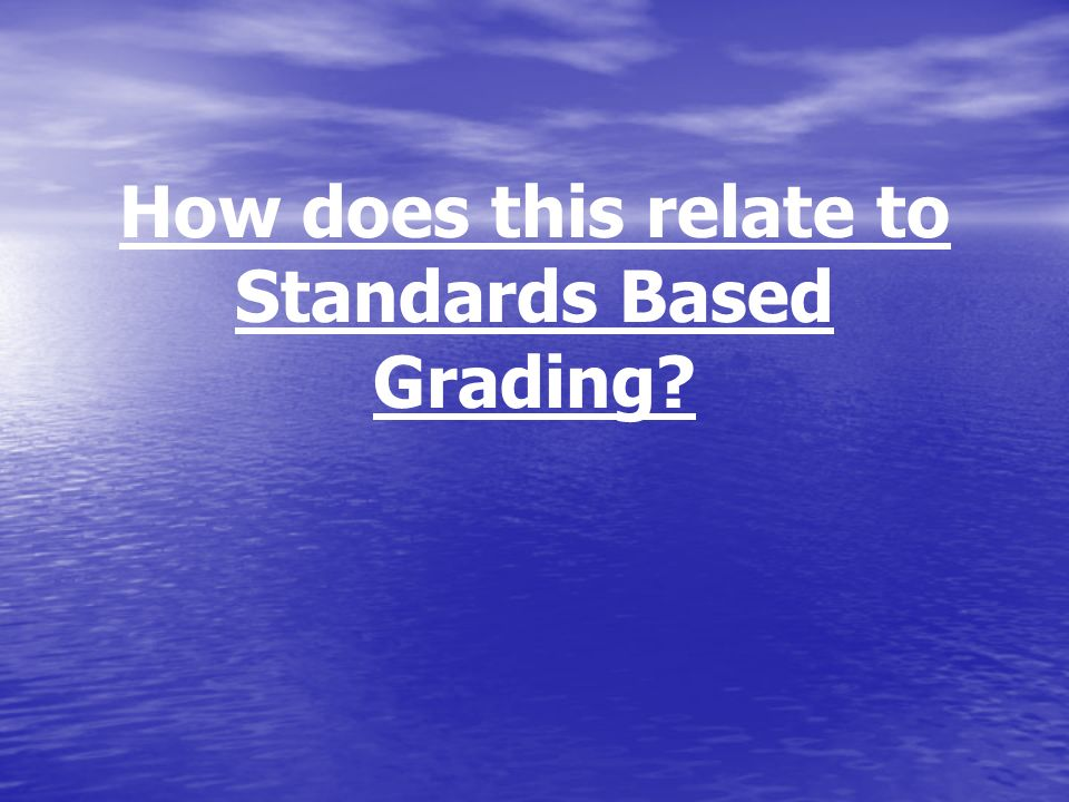 How does this relate to Standards Based Grading?