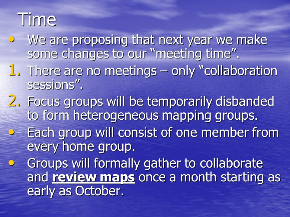 Time We are proposing that next year we make some changes to our meeting time. We are proposing that next year we make some changes to our meeting tim