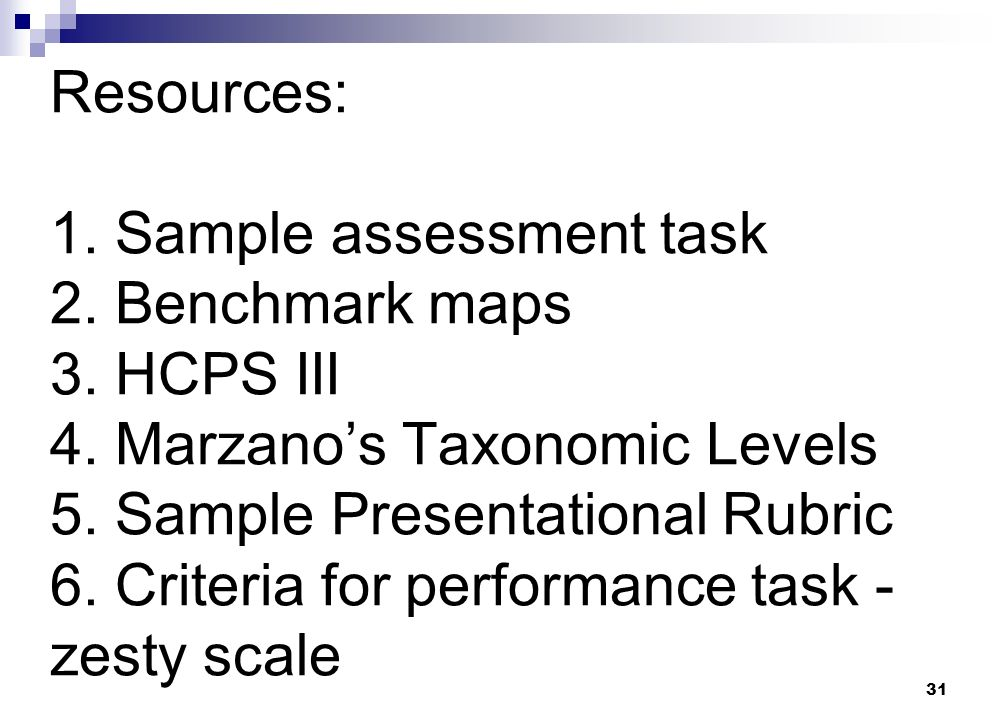 31 Resources: 1. Sample assessment task 2. Benchmark maps 3.