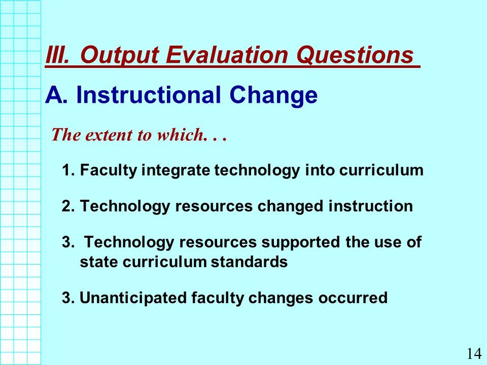 III. Output Evaluation Questions A.