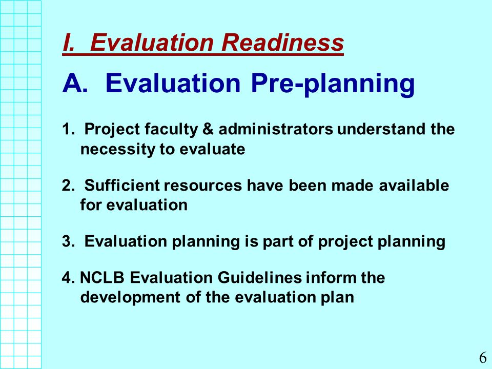 I. Evaluation Readiness A. Evaluation Pre-planning 1.
