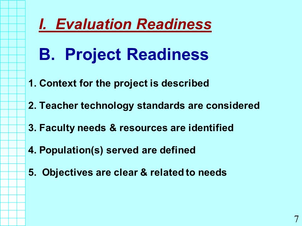 I.Evaluation Readiness B. Project Readiness (cont.) 6.