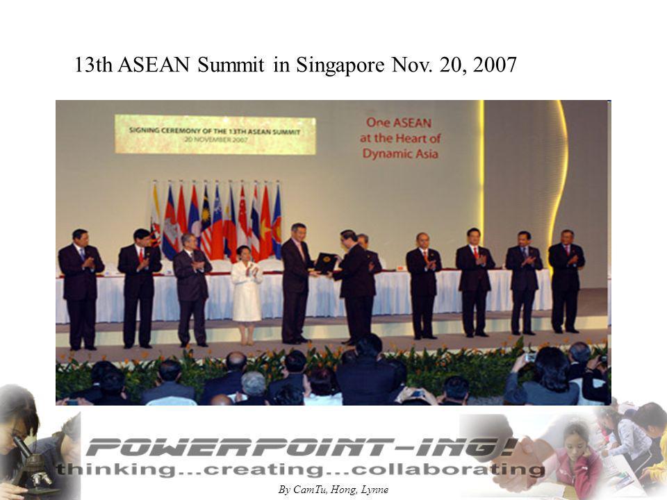 By CamTu, Hong, Lynne 13th ASEAN Summit in Singapore Nov. 20, 2007