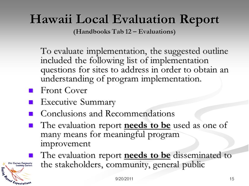 Hawaii Local Evaluation Report (Handbooks Tab 12 – Evaluations) To evaluate implementation, the suggested outline included the following list of implementation questions for sites to address in order to obtain an understanding of program implementation.