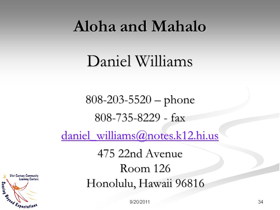 Aloha and Mahalo Daniel Williams – phone fax nd Avenue Room 126 Honolulu, Hawaii /20/2011
