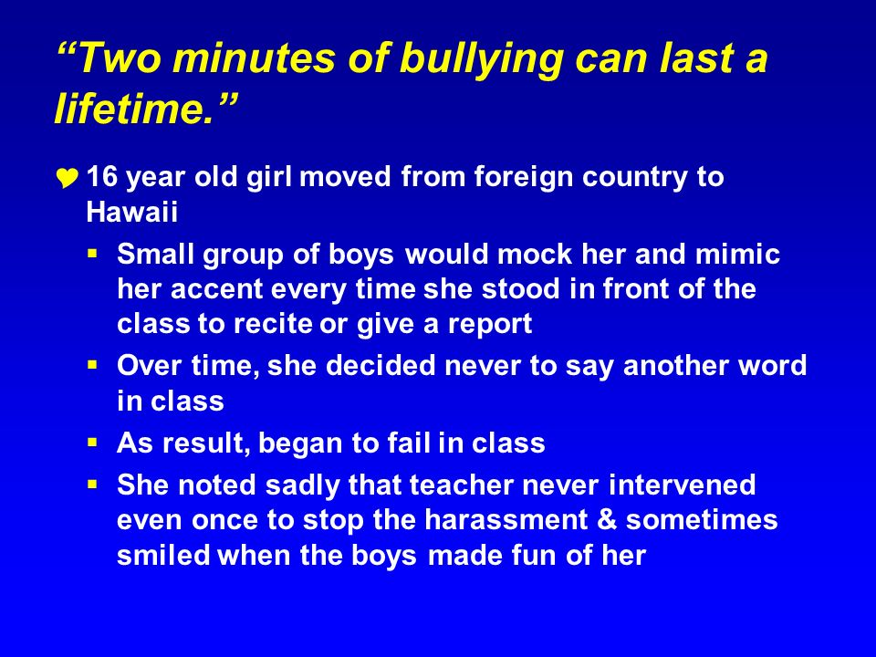 Two minutes of bullying can last a lifetime. 16 year old girl moved from foreign country to Hawaii Small group of boys would mock her and mimic her ac