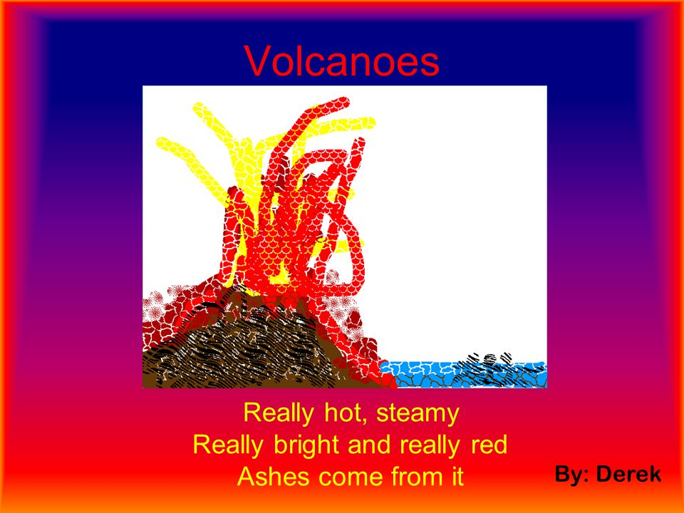 Volcano!!! By: Aaron Steaming Red Magma Tall Black Smoke, Lava Flowing Hot Cone Shield