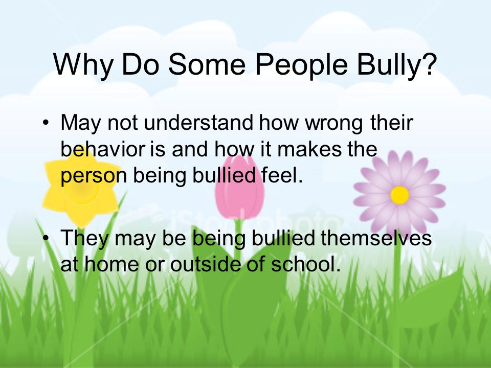 Why Do Some People Bully.