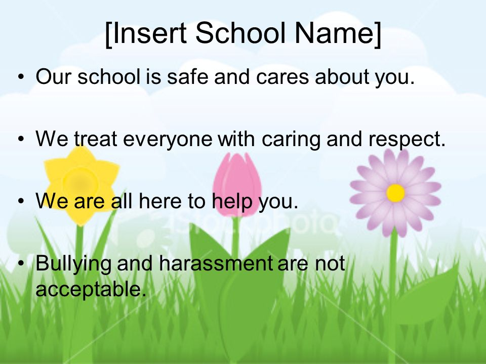 [Insert School Name] Our school is safe and cares about you.