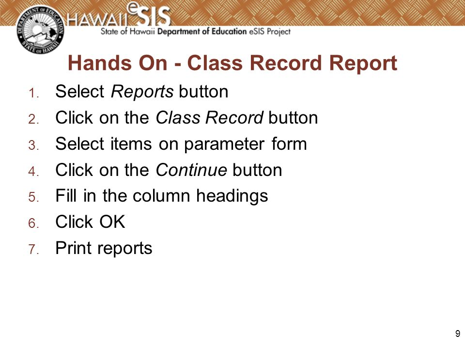 9 Hands On - Class Record Report 1. Select Reports button 2.