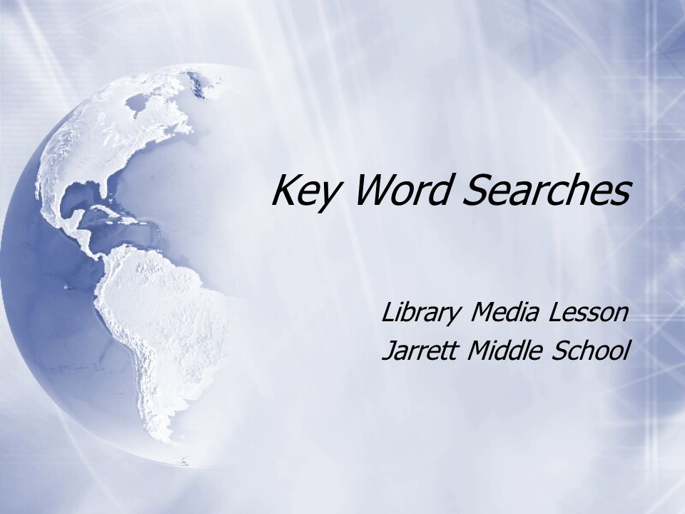 Key Word Searches Library Media Lesson Jarrett Middle School Library Media Lesson Jarrett Middle School