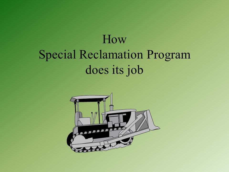 How Special Reclamation Program does its job