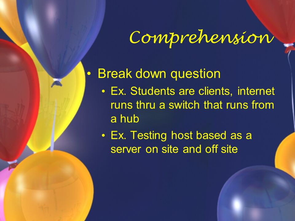 Comprehension Break down question Ex.