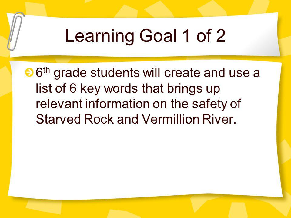 Learning Goal 2 of 2 6 th grade students can create a table comparing their search experience using Ebsco and Google