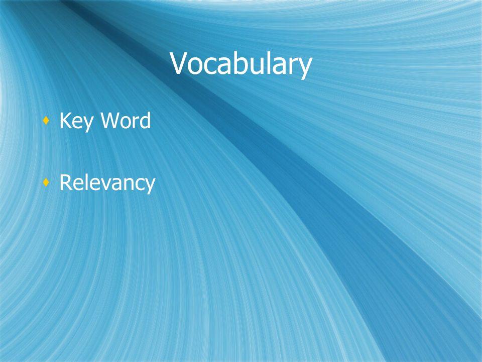 Vocabulary Key Word Relevancy Key Word Relevancy