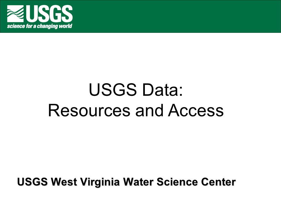 USGS Data: Resources and Access USGS West Virginia Water Science Center