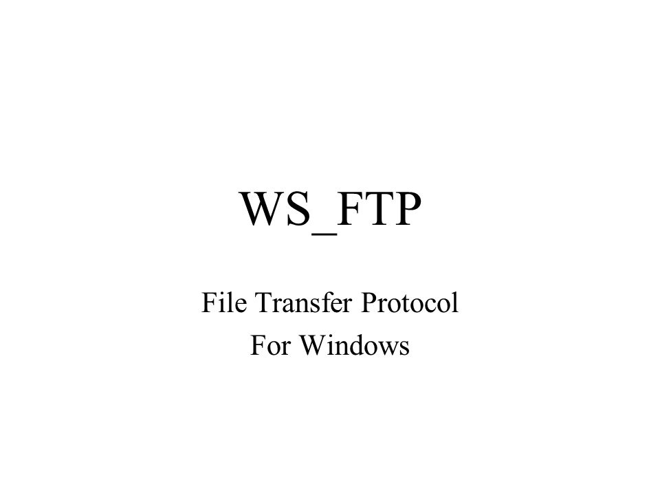 WS_FTP File Transfer Protocol For Windows